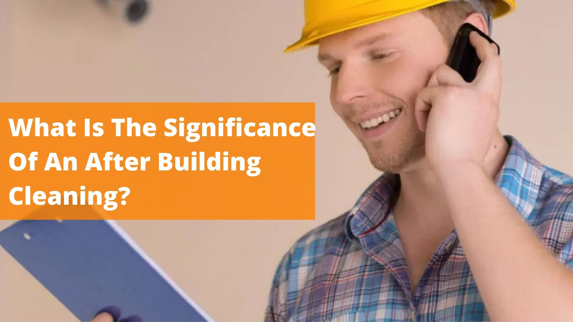 What Is The Significance Of An After Building Cleaning?
